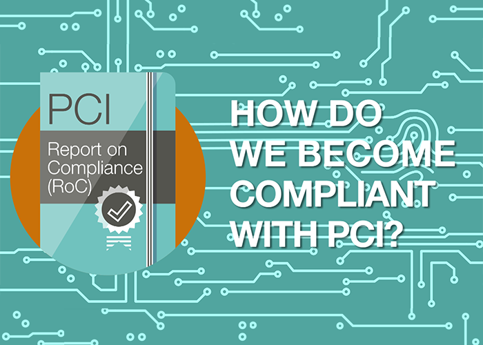 How Do We Become Compliant with PCI?