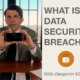 What is a Data Security Breach?