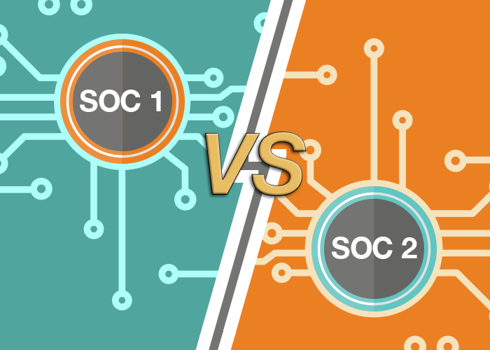 SOC 1 Vs. SOC 2 - Which SOC Report Do I Need?