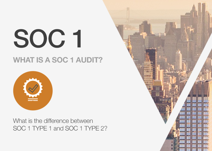 What is the difference between SOC 1 TYPE 1 and SOC 1 TYPE 2?