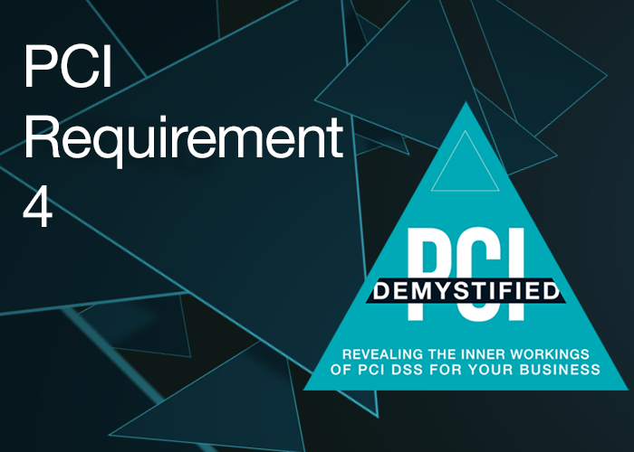 PCI Requirement 4 - PCI Demystified