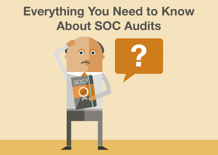 Everything You Need to Know About SOC 1 Audits