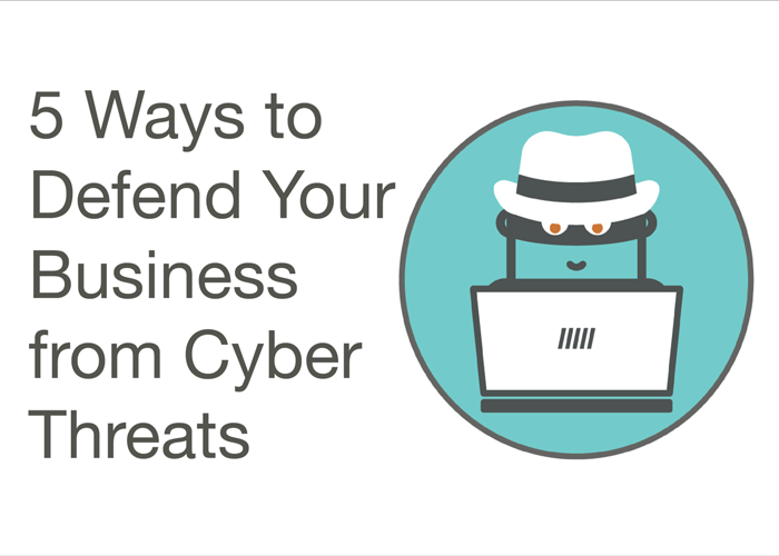 5 Ways to Defend Your Business From Cyber Threats