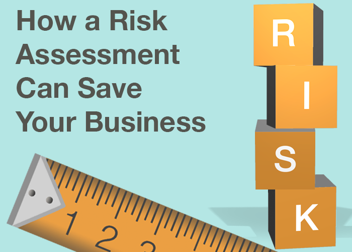 How a Risk Assessment Can Save Your Business