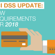 PCI DSS: Important Updates Due February 2018 - PCI Updates