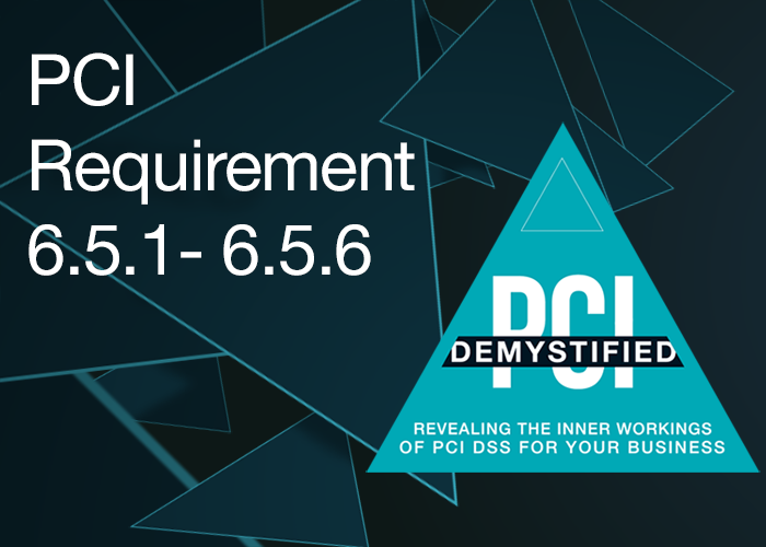 PCI Requirement 6.5.1 - 6.5.6 Recap