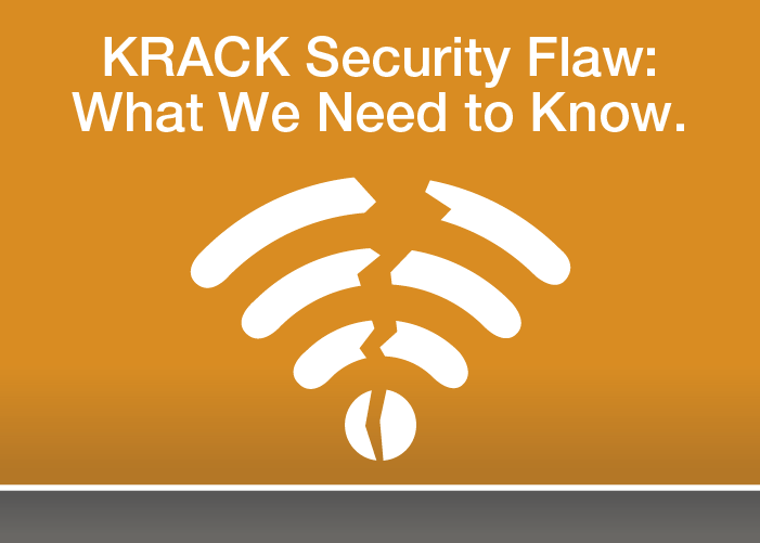 KRACK Security Flaw: What We Need to Know