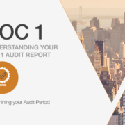 Understanding Your SOC 1 Report: Determining your Audit Period