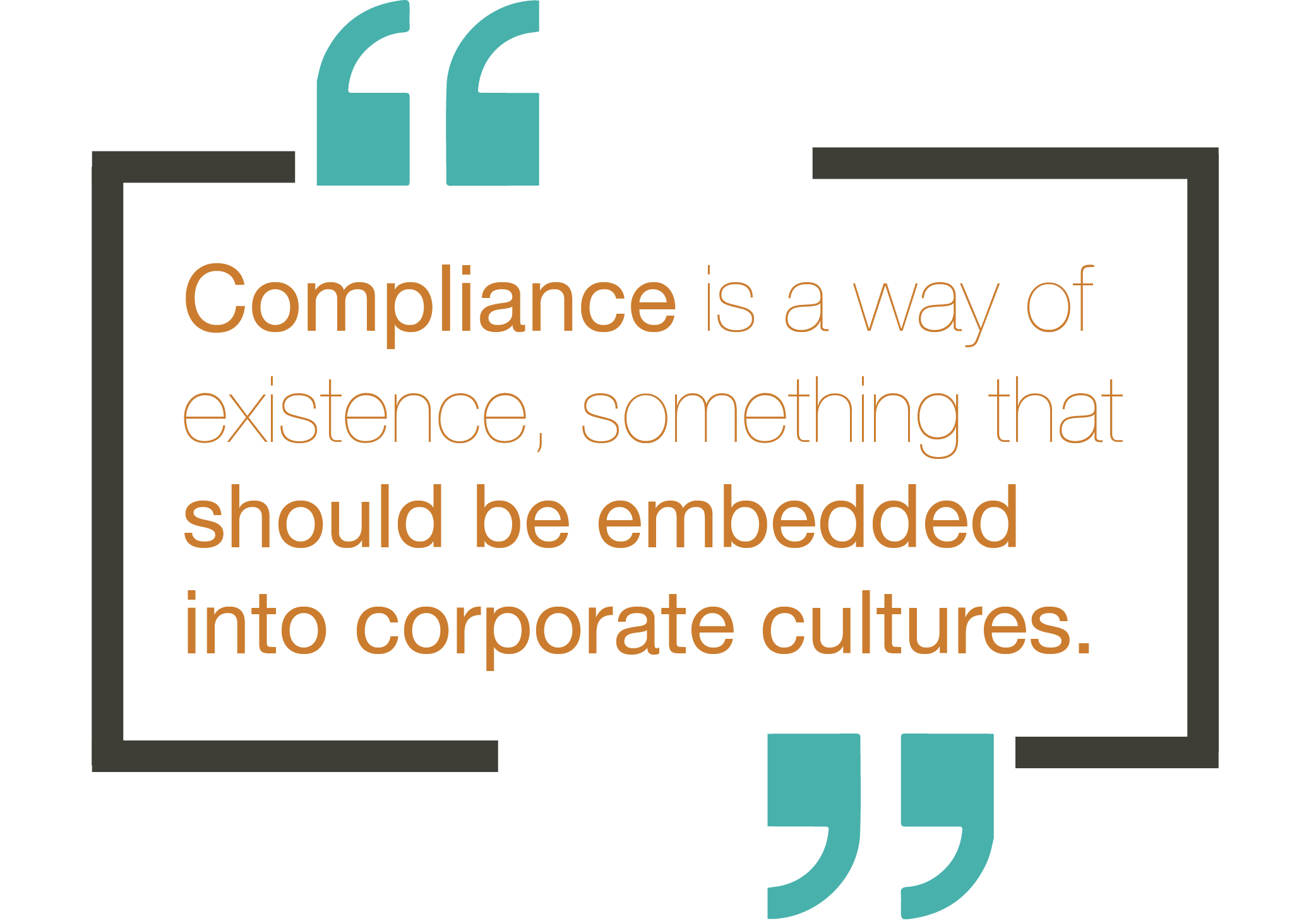 Compliance is a way of existence