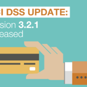 PCI DSS Update: Version 3.2.1 Released