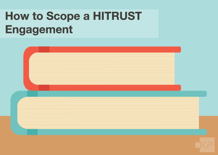 How to Scope a HITRUST Engagement