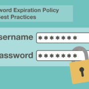 Password Expiration Policy and Best Practices