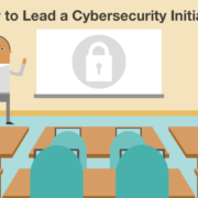 How to Lead a Cybersecurity Initiative