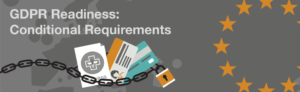 GDPR Readiness: Conditional Requirements