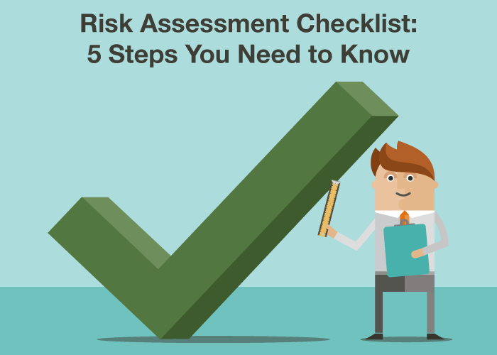 Risk Assessment Checklist - 5 Steps You Need to Know