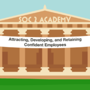 SOC 2 Academy: Attracting, Developing, and Retaining Confident Employees