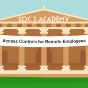 SOC 2 Academy: Access Controls for Remote Employees