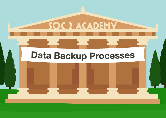 SOC 2 Academy: Data Backup Processes