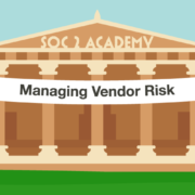 SOC 2 Academy: Managing Vendor Risk