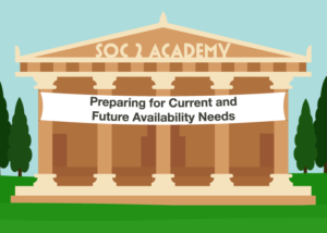 SOC 2 Academy: Preparing for Current and Future Availability Needs