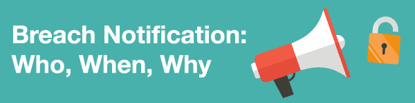 Breach Notification: Who, When, Why