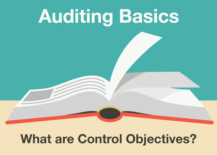 Auditing Basics: What are Control Objectives?