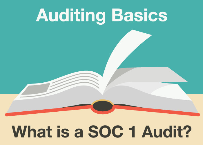 What is a SOC 1 Audit? What are the benefits of becoming SOC 1 compliant?