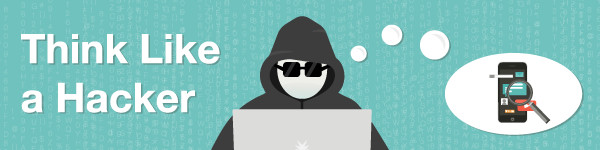 Think Like a Hacker: How Could Your Mobile Apps Be Compromised?