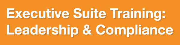 Executive Suite Training: Leadership and Compliance
